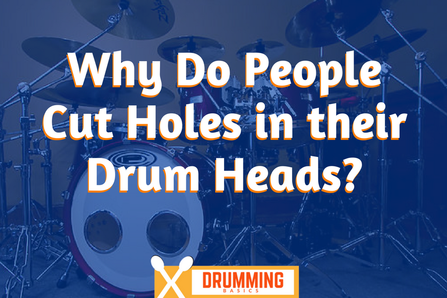 Why Do People Cut Holes in their Drum Heads