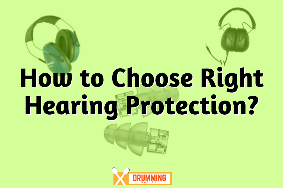 How to Choose Right Hearing Protection